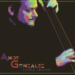 Andy Gonzalez Entre Colegas Cover 1