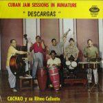 cuban-jam-sessions-in-miniature-descargas-cachao-y-su-ritmo-caliente-frontal
