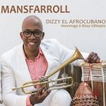 Mansfarroll-Dizzy-el-Afrocubano.-Hommage-a-Dizzy-Gillespie
